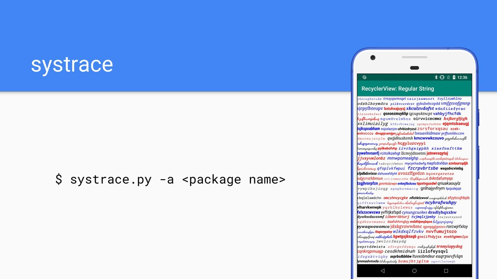 systrace $ systrace.py -a <package name>