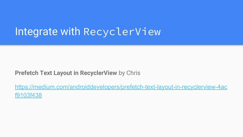 Integrate with RecyclerView Prefetch Text Layou...