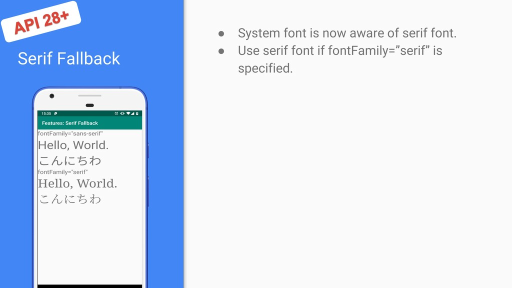 Serif Fallback ● System font is now aware of se...