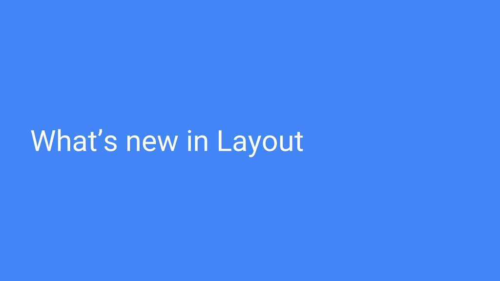 What's new in Layout
