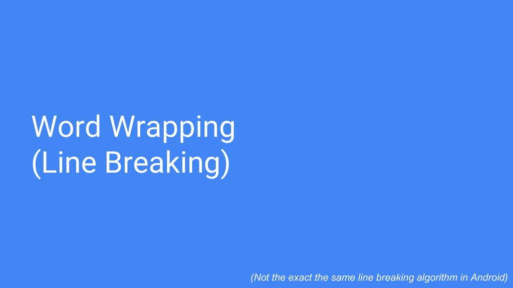 Word Wrapping (Line Breaking) (Not the exact th...