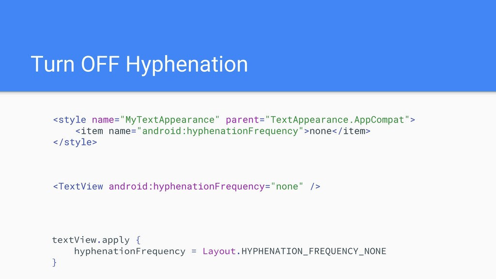 """Turn OFF Hyphenation <style name=""""MyTextAppeara..."""