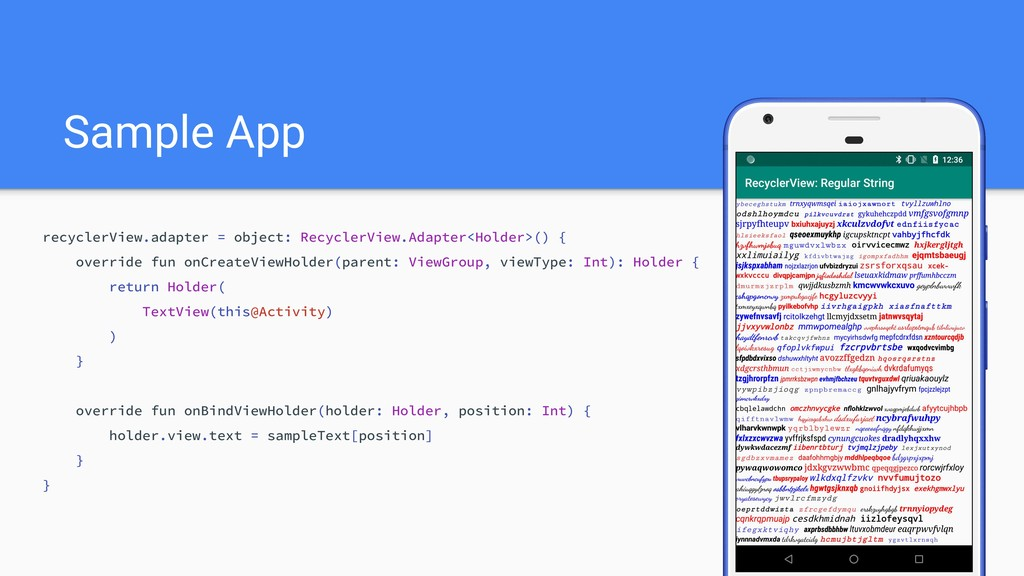 Sample App recyclerView.adapter = object: Recyc...