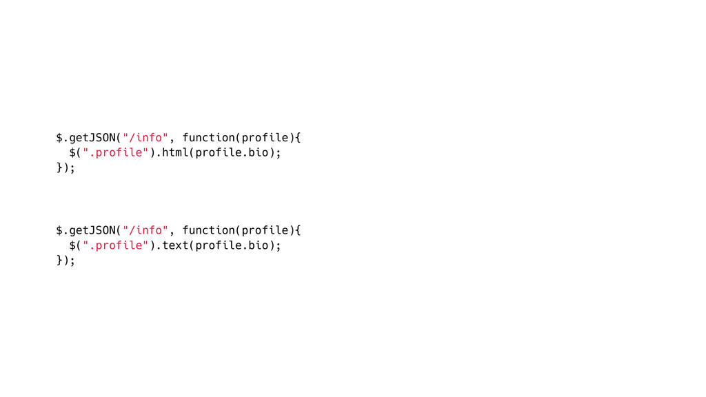 "$.getJSON(""/info"", function(profile){ $("".profi..."