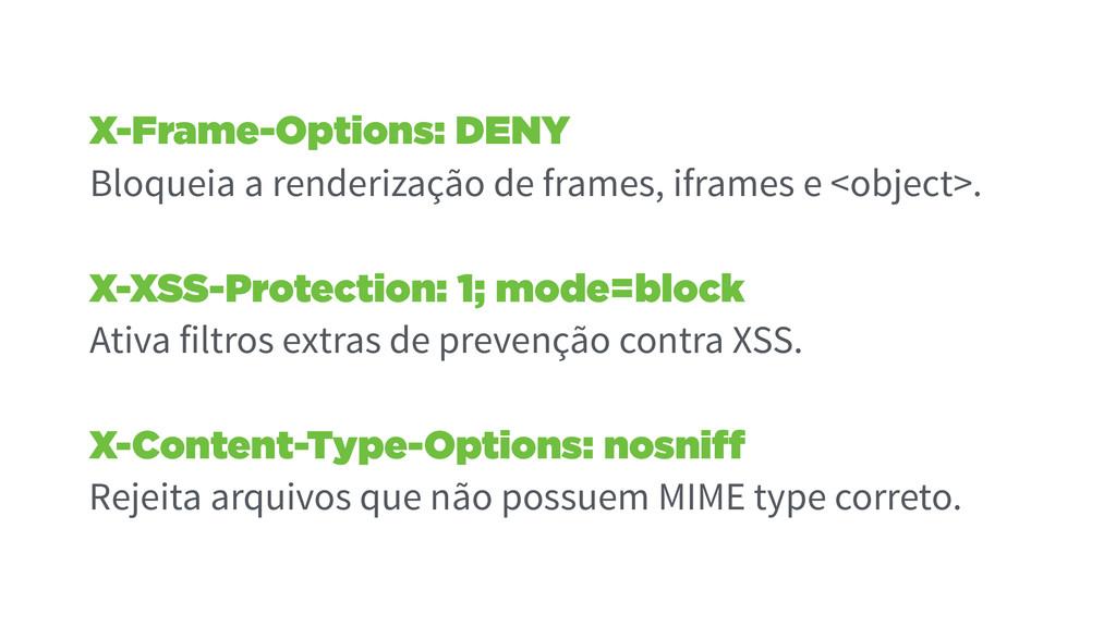 X-Frame-Options: DENY Bloqueia a renderização d...