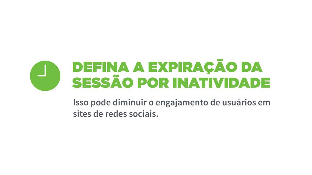 DEFINA A EXPIRAÇÃO DA SESSÃO POR INATIVIDADE Is...