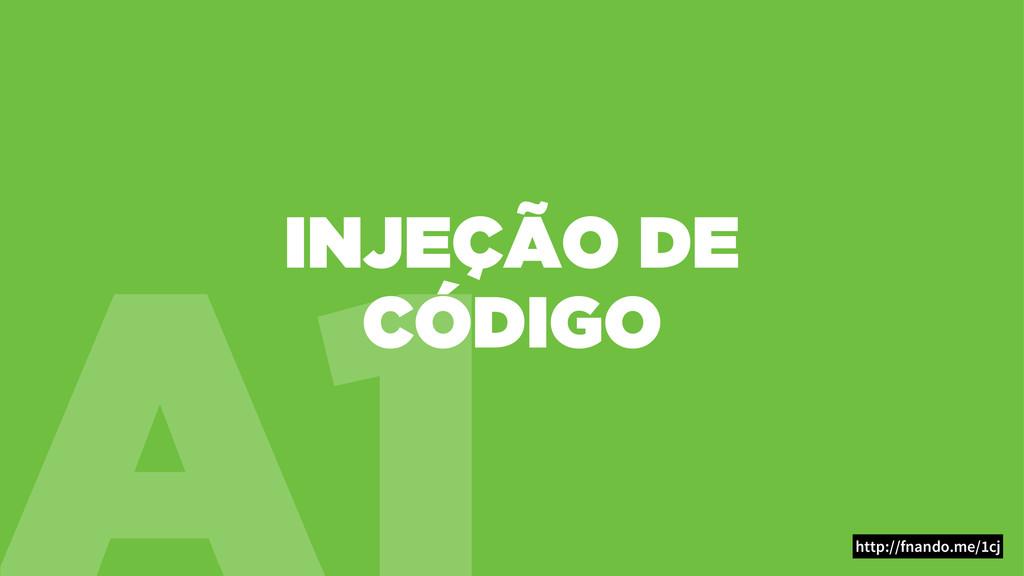 A1 INJEÇÃO DE CÓDIGO http://fnando.me/1cj