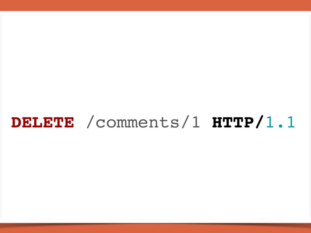 DELETE /comments/1 HTTP/1.1