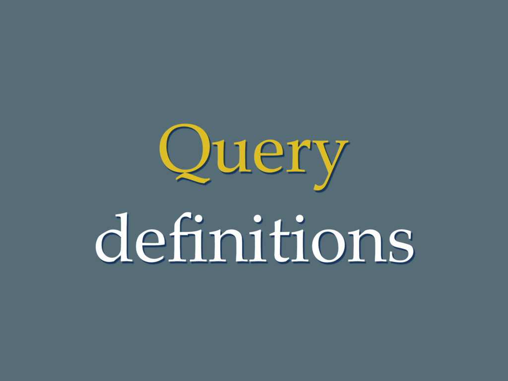 Query definitions