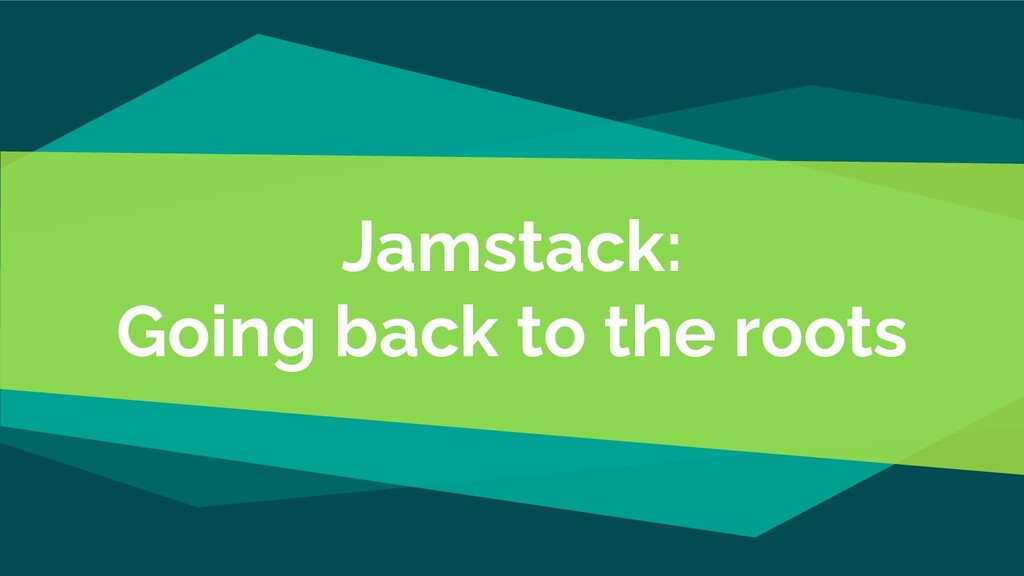 Jamstack: Going back to the roots