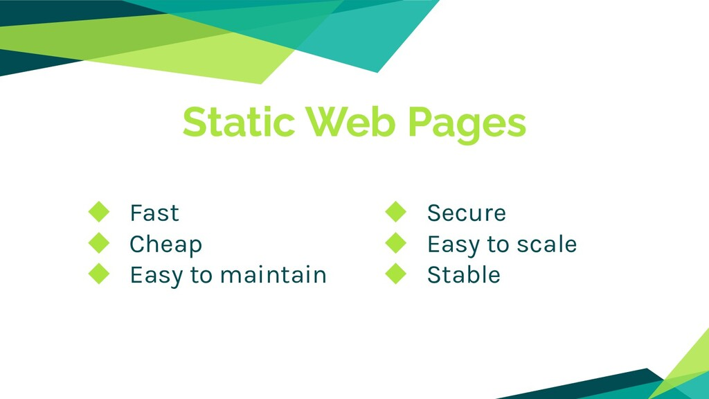 ◆ Fast ◆ Cheap ◆ Easy to maintain Static Web Pa...