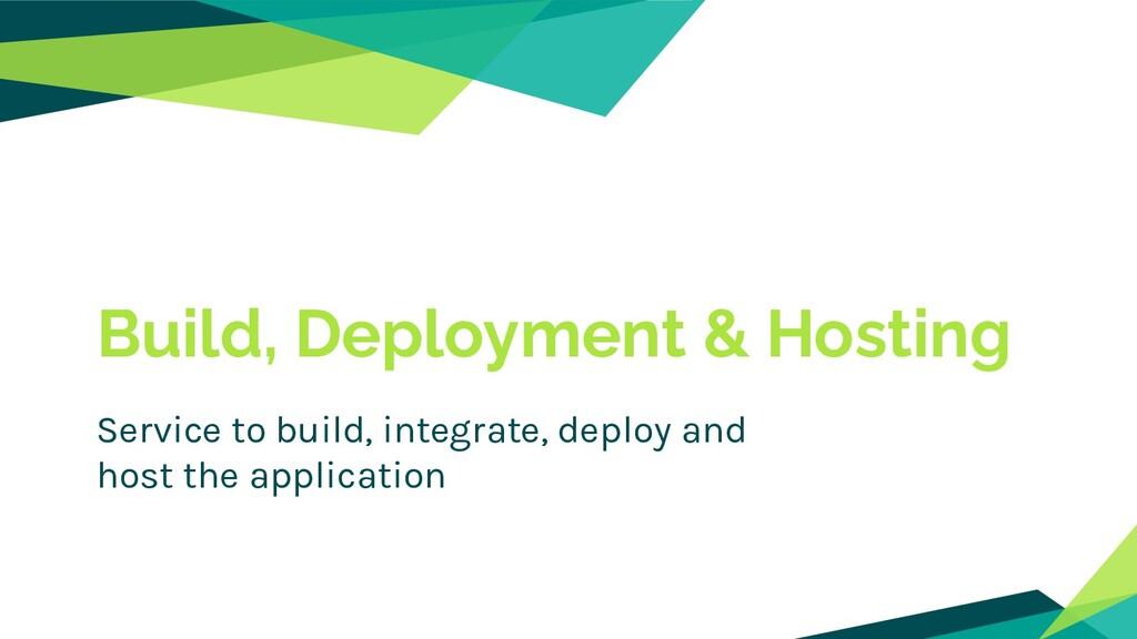 Build, Deployment & Hosting Service to build, i...