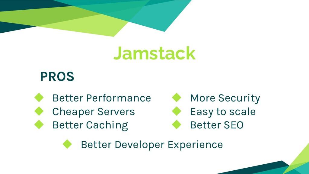 ◆ Better Performance ◆ Cheaper Servers ◆ Better...