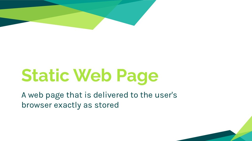 Static Web Page A web page that is delivered to...