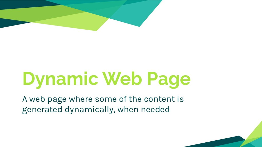 Dynamic Web Page A web page where some of the c...