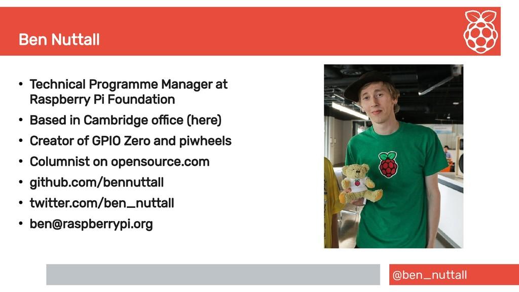 @ben_nuttall Ben Nuttall ● Technical Programme ...