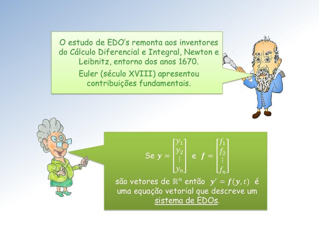 Se  = 1 2 ⋮  e  = 1 2 ⋮  são vetores de ℝ então...