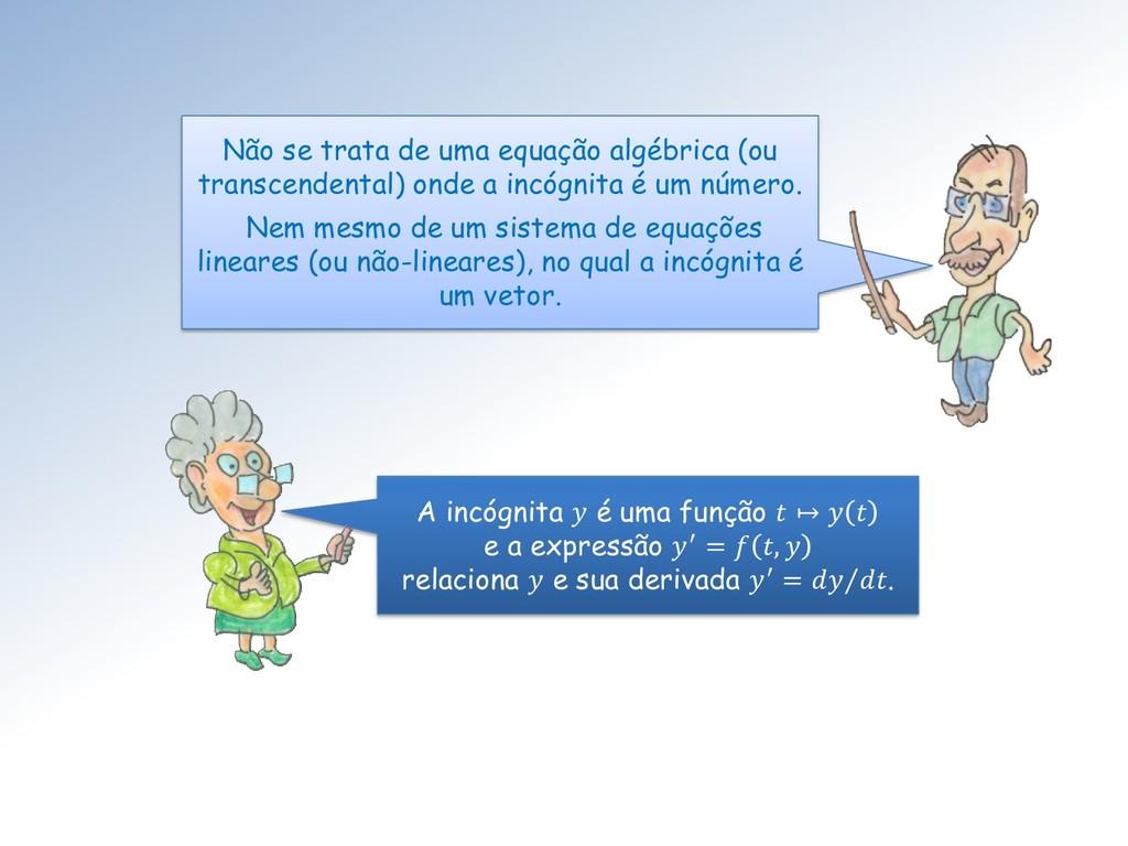 Não se trata de uma equação algébrica (ou trans...
