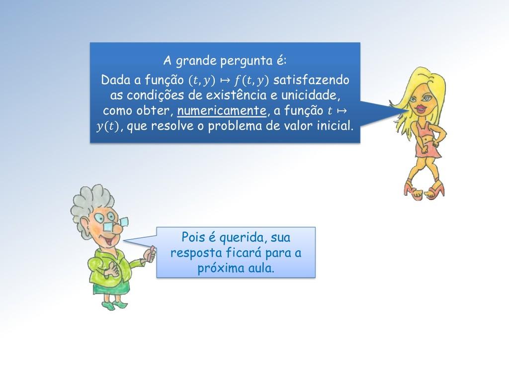 A grande pergunta é: Dada a função (, ) ↦ (, ) ...