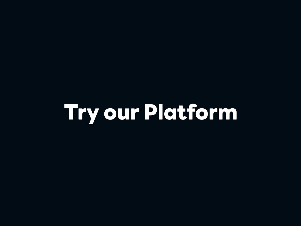 Try our Platform