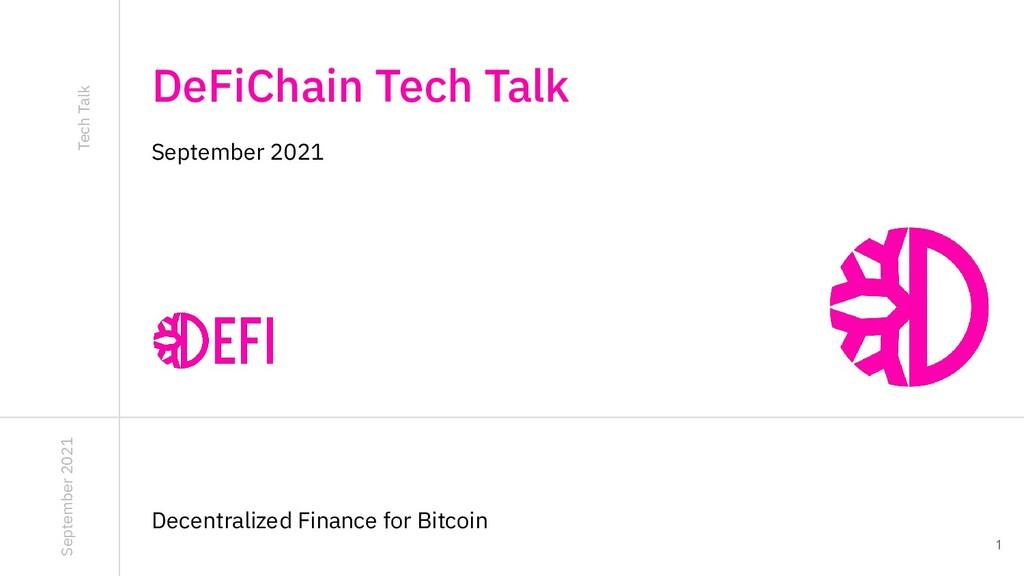 1 September 2021 DeFiChain Tech Talk Decentrali...