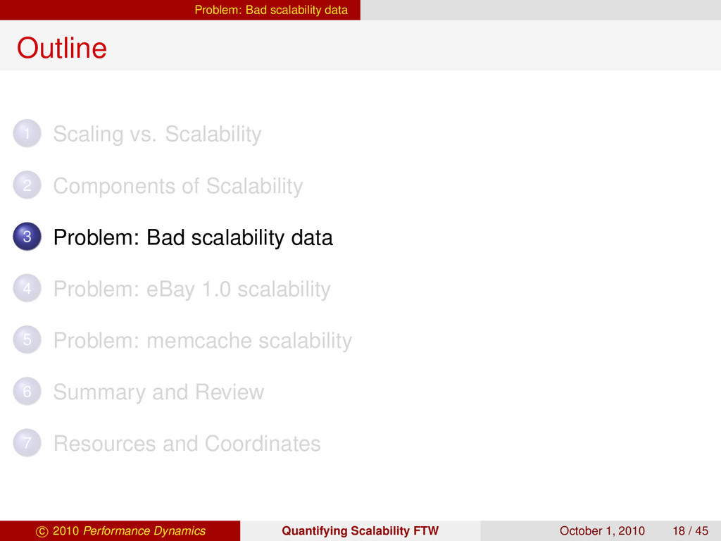 Problem: Bad scalability data Outline 1 Scaling...