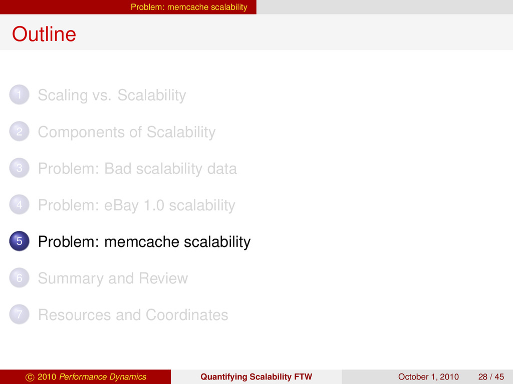 Problem: memcache scalability Outline 1 Scaling...