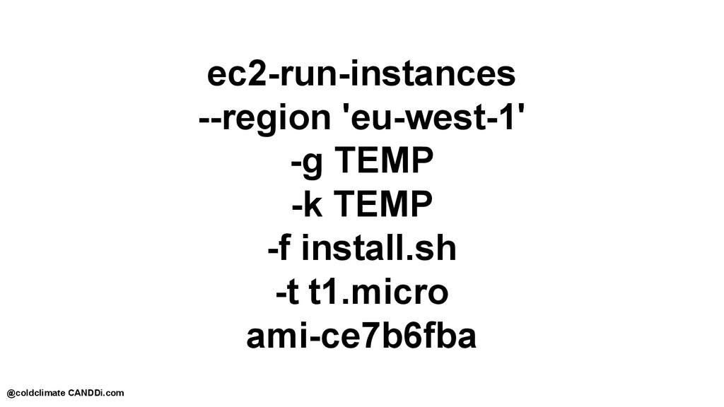 ec2-run-instances --region 'eu-west-1' -g TEMP ...