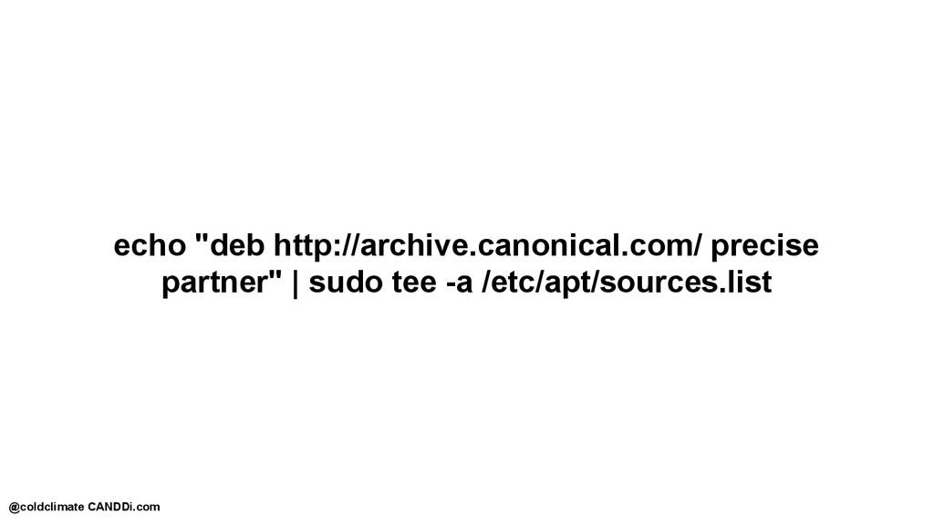 """echo """"deb http://archive.canonical.com/ precise..."""
