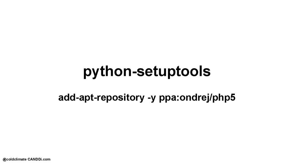 python-setuptools add-apt-repository -y ppa:ond...