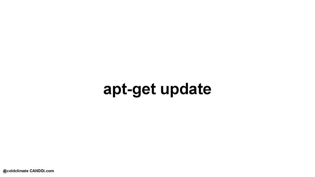 apt-get update @coldclimate CANDDi.com