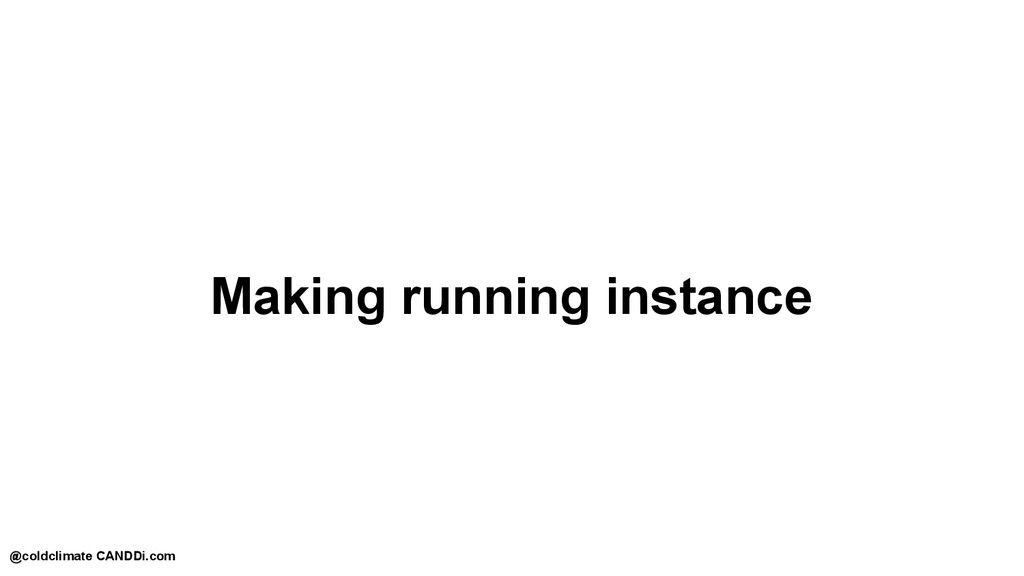 Making running instance @coldclimate CANDDi.com