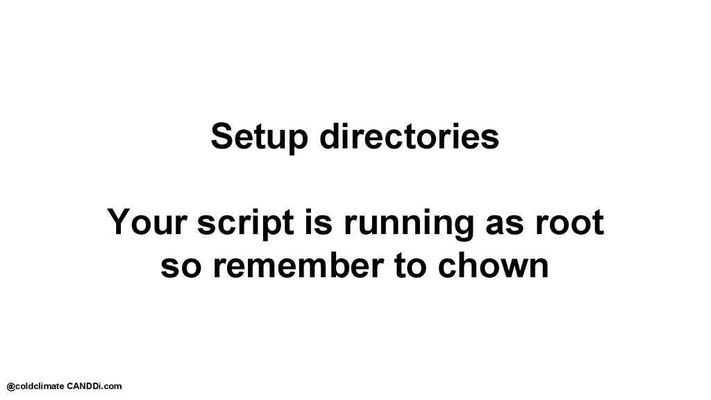 Setup directories Your script is running as roo...