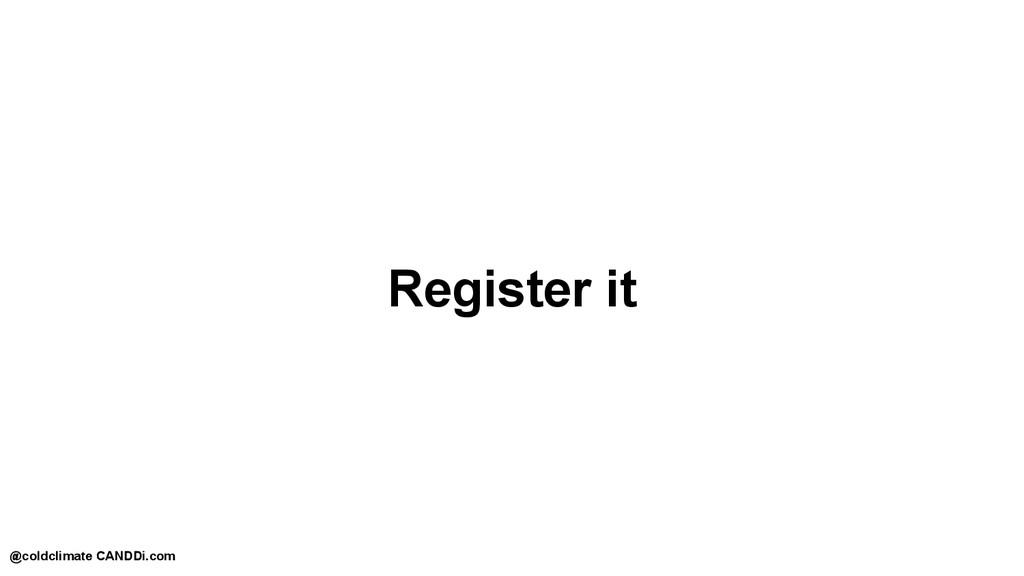 Register it @coldclimate CANDDi.com
