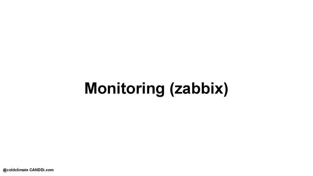 Monitoring (zabbix) @coldclimate CANDDi.com