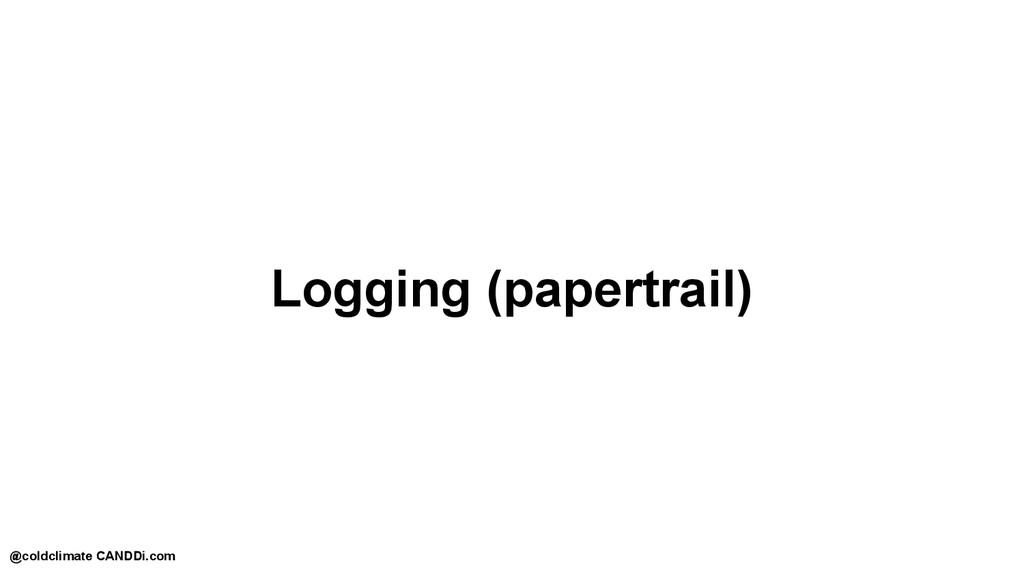 Logging (papertrail) @coldclimate CANDDi.com