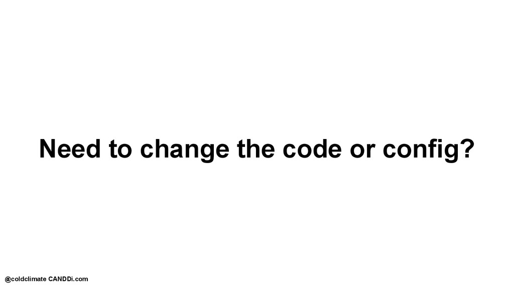 Need to change the code or config? @coldclimate...