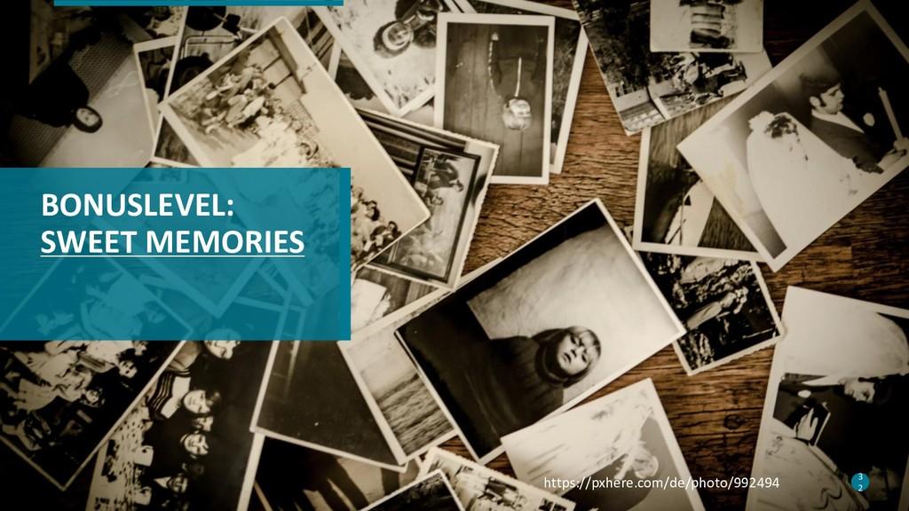 32 BONUSLEVEL: SWEET MEMORIES 3 2 https://pxher...