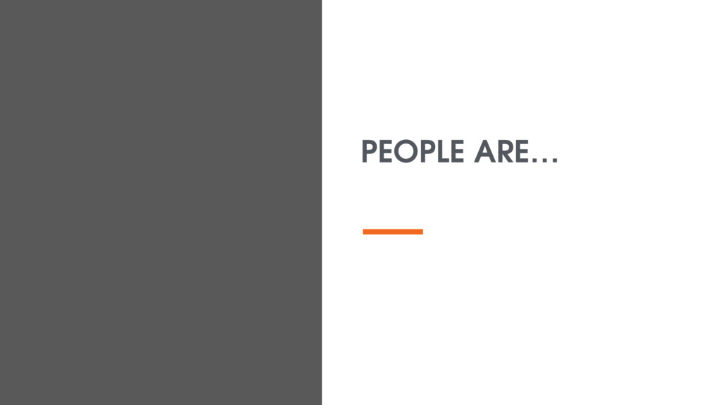 PEOPLE ARE…