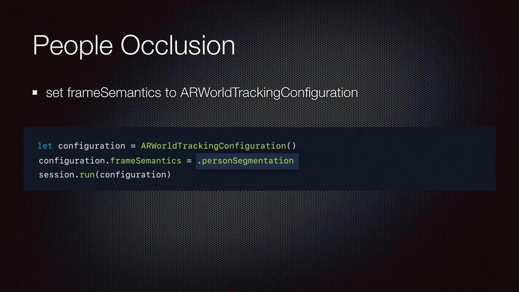 People Occlusion set frameSemantics to ARWorldT...