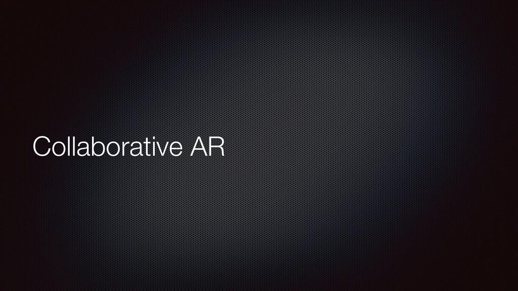 Collaborative AR