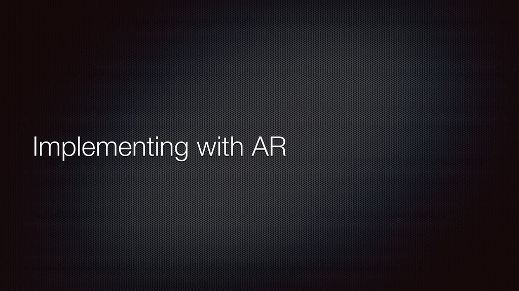 Implementing with AR