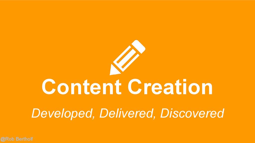 @Rob Bertholf Content Creation Developed, Deliv...