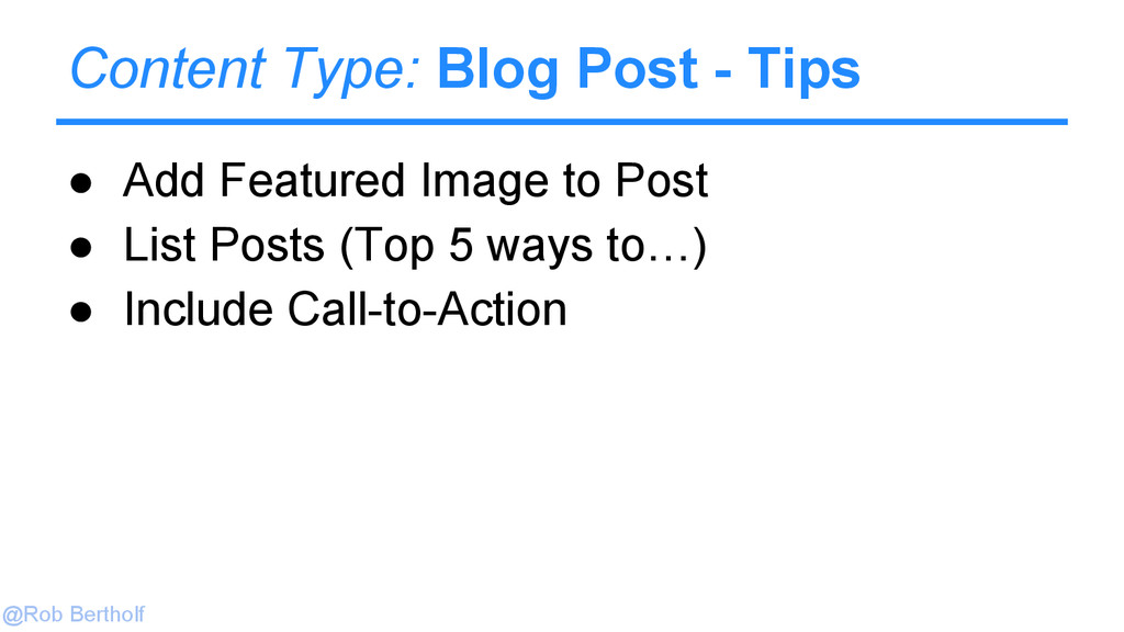 @Rob Bertholf Content Type: Blog Post - Tips ● ...