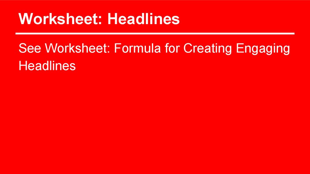 Worksheet: Headlines See Worksheet: Formula for...