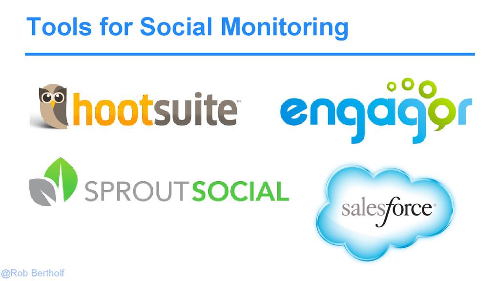 @Rob Bertholf Tools for Social Monitoring