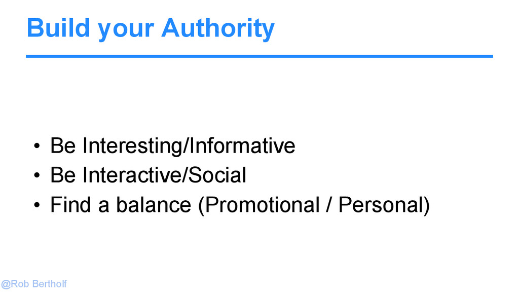 @Rob Bertholf Build your Authority • Be Interes...