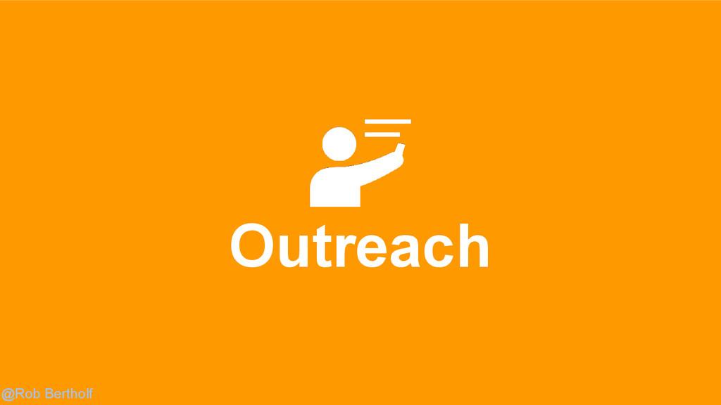 @Rob Bertholf Outreach
