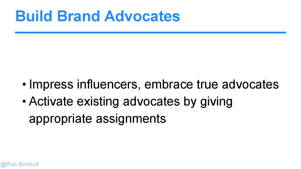 @Rob Bertholf Build Brand Advocates • Impress i...