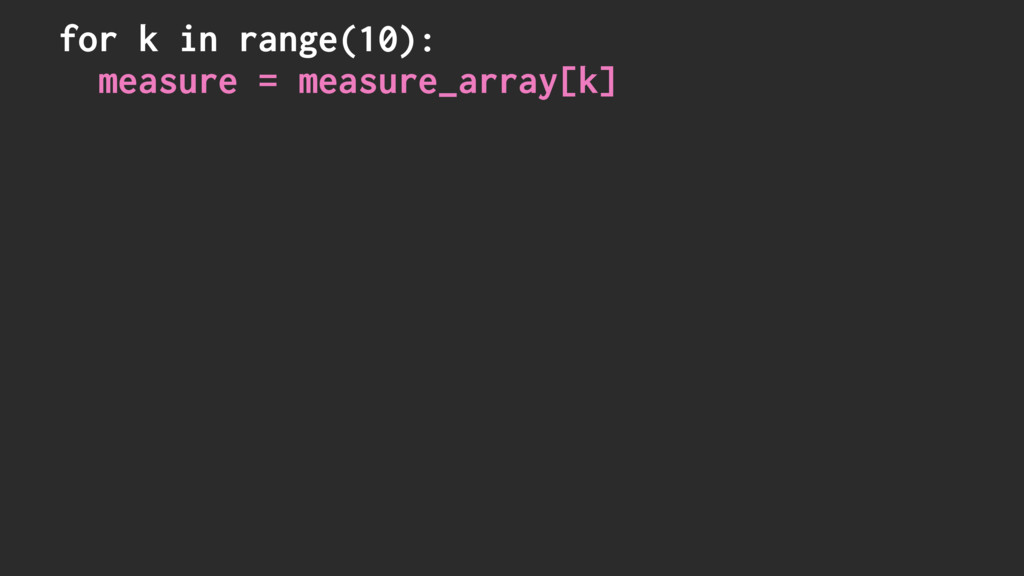 for k in range(10): measure = measure_array[k]